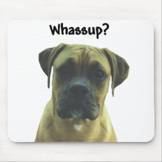 Boxer:  Whassup? Mouse Pad