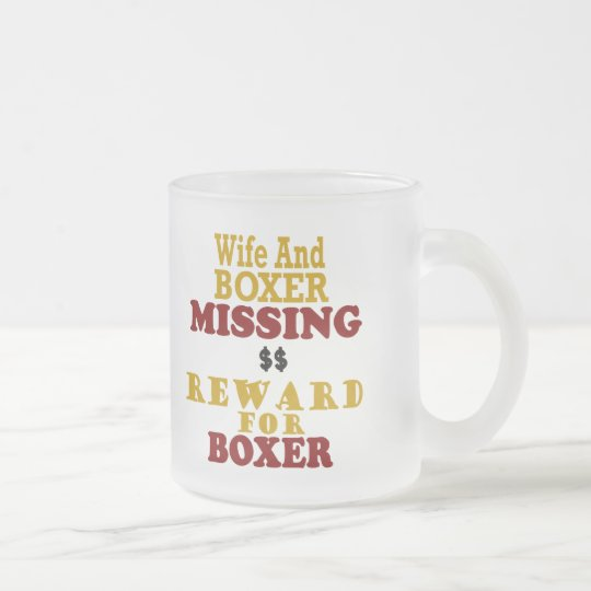 Boxer & Wife Missing Reward For Boxer Frosted Glass Coffee Mug