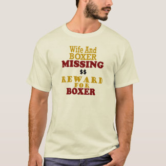 Boxer & Wife Missing Reward For Boxer T-Shirt