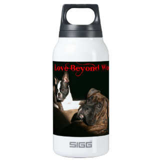 Boxers and Bostons:  Love Beyond Words Insulated Water Bottle