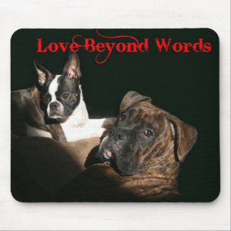 Boxers and Bostons:  Love Beyond Words Mouse Pads