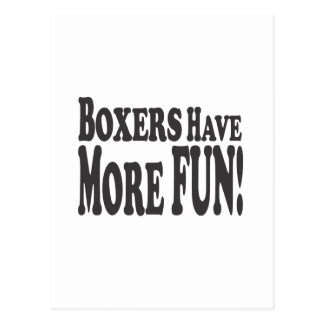 Boxers Have More Fun! Postcard