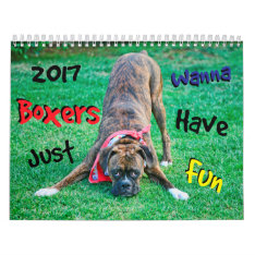 Boxers Just Wanna Have Fun 2017 Calendar at Zazzle
