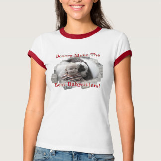 Boxers Make the Best Babysitters! Tees