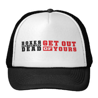 Boxes are for the Dead Trucker Hat