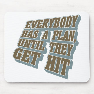 Boxing - Everybody has a plan, until they get hit Mouse Pad