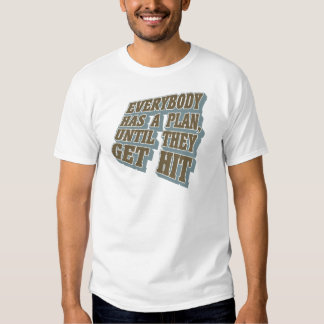 Boxing - Everybody has a plan, until they get hit Tee Shirts