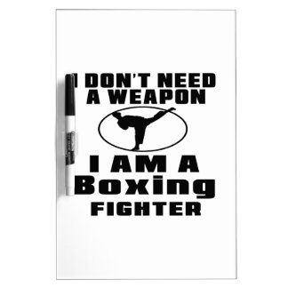 Boxing Fighter Don't Need Weapon Dry-Erase Whiteboard