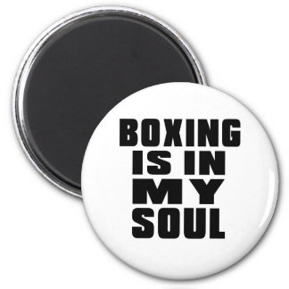 BOXING is in my soul 2 Inch Round Magnet