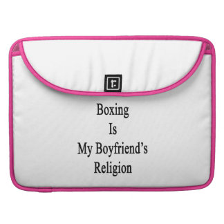 Boxing Is My Boyfriend s Religion Sleeve For MacBooks