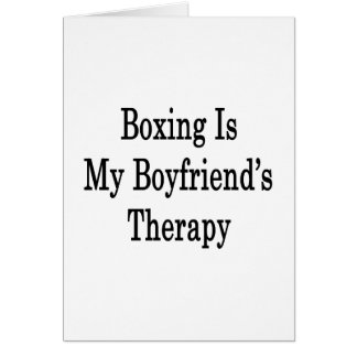 Boxing Is My Boyfriend's Therapy Greeting Card