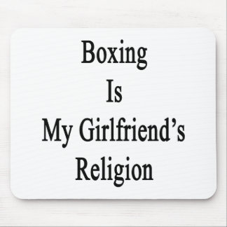 Boxing Is My Girlfriend's Religion Mouse Pad