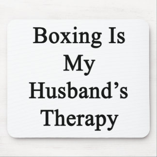 Boxing Is My Husband's Therapy Mouse Pad