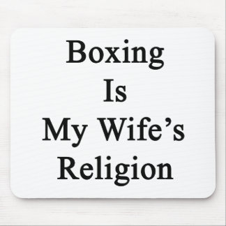 Boxing Is My Wife's Religion Mouse Pad