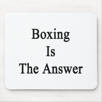 Boxing Is The Answer Mouse Pad