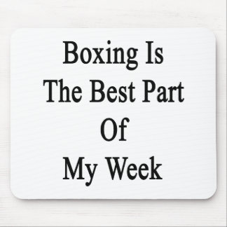 Boxing Is The Best Part Of My Week Mouse Pad