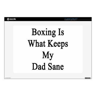 "Boxing Is What Keeps My Dad Sane 15"" Laptop Skins"