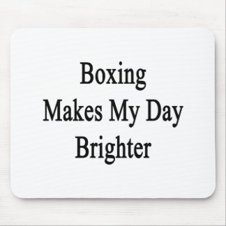 Boxing Makes My Day Brighter Mouse Pad