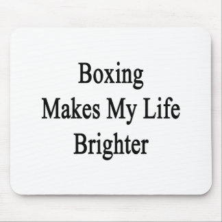 Boxing Makes My Life Brighter Mouse Pad
