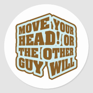 Boxing - Move your head or the other guy will Classic Round Sticker