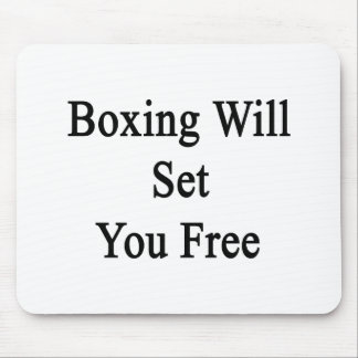 Boxing Will Set You Free Mouse Pad