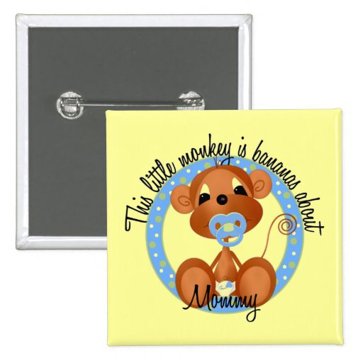 Boy - Bananas About Mommy Tshirts and Gifts Pins