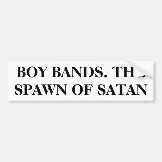 Boy Bands. The Spawn of Satan Car Bumper Sticker