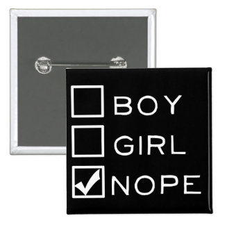 Boy, Girl, NOPE! Pins
