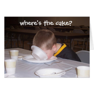 BOY IN A BOWL.....WHERE'S THE CAKE? CARD