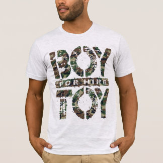 BOY TOY For Hire - Available For Sugar Daddy, Camo T-Shirt