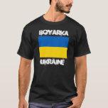 Boyarka, Ukraine with Ukrainian flag T-Shirt