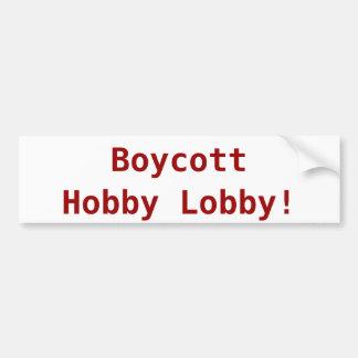 Boycott Hobby Lobby bumper sticker Bumper Sticker