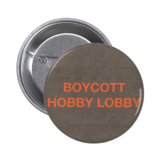 Boycott Hobby Lobby Pins