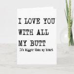 "boyfriend birthday I love you with all my butt Card<br><div class=""desc"">boyfriend birthday I love you with all my butt</div>"