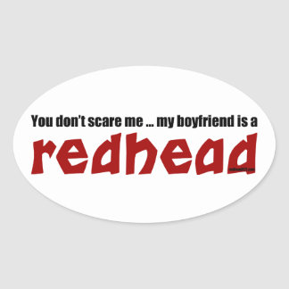 Boyfriend is a Redhead Oval Sticker
