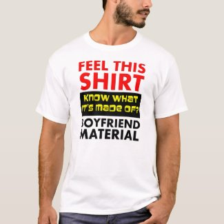 Boyfriend Material Funny T-Shirt