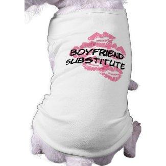 Boyfriend Substitute! petshirt