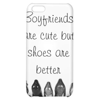 Boyfriends are cute but shoes are better iPhone 5C cases