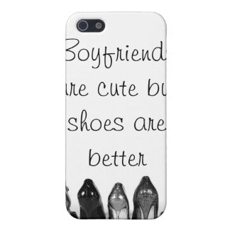 Boyfriends are cute but shoes are better iPhone 5 cases