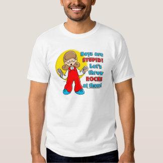Boy's are Stupid ... Tee Shirt
