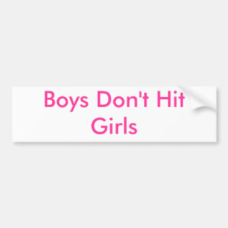 Boys Don't Hit Girls Car Bumper Sticker