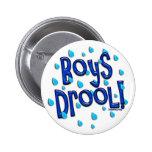 Boys Drool! Button