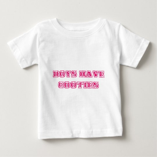 Boys Have Cooties Baby T-Shirt