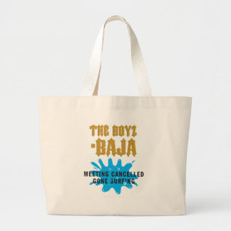 Boys In Baja - Gone Surfing-Meeting Cancelled Large Tote Bag
