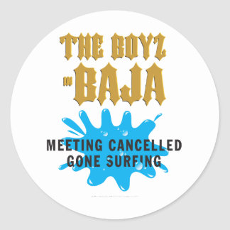Boys In Baja - Gone Surfing-Meeting Cancelled Stickers