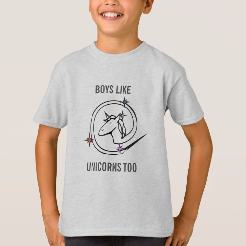 Boys Like Unicorns Too Shirt