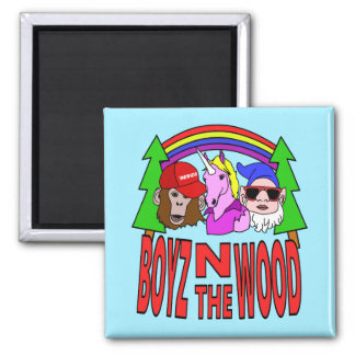 Boyz In The Wood Magnet