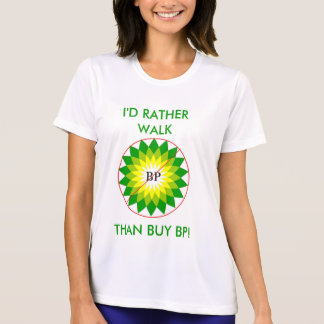 BP= Better Off Peddling Than Buying BP! T-Shirt