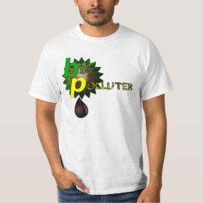 BP Big Polluter T-Shirt