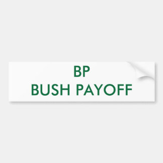 BP BUSH PAYOFF BUMPER STICKER